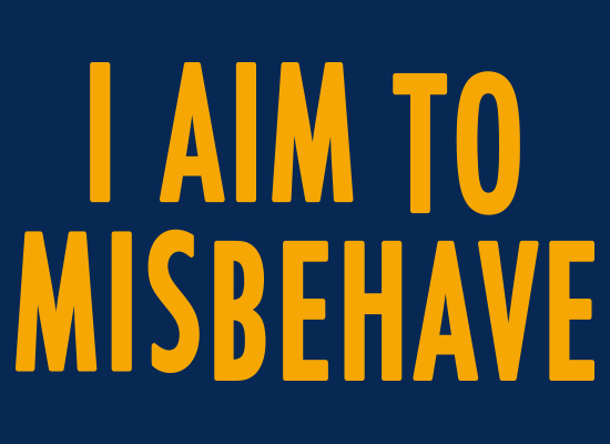 SnorgTees: I Aim To Misbehave