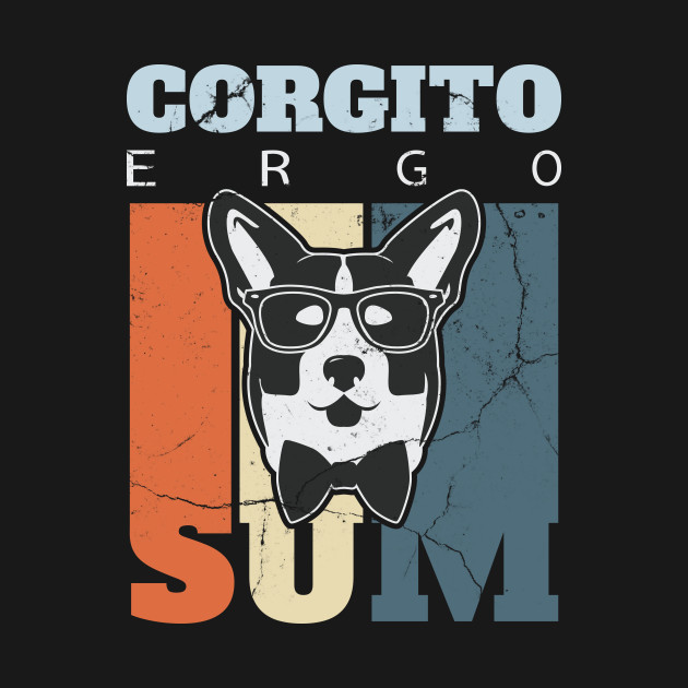 TeePublic: Corgito Ergo Sum - Cute Colourful Philosophy Corgi