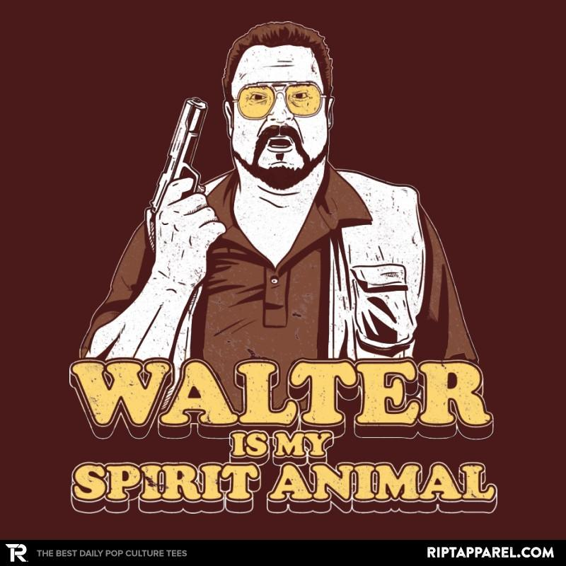 Ript: Walter is my Spirit Animal