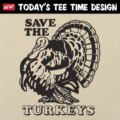 6 Dollar Shirts: Save The Turkeys