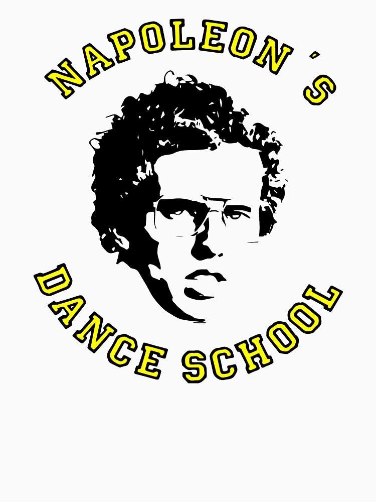 RedBubble: Napoleon's Dance School, Artwork, Tshirts, Posters, Prints, For Men, Women, Kids, Youth