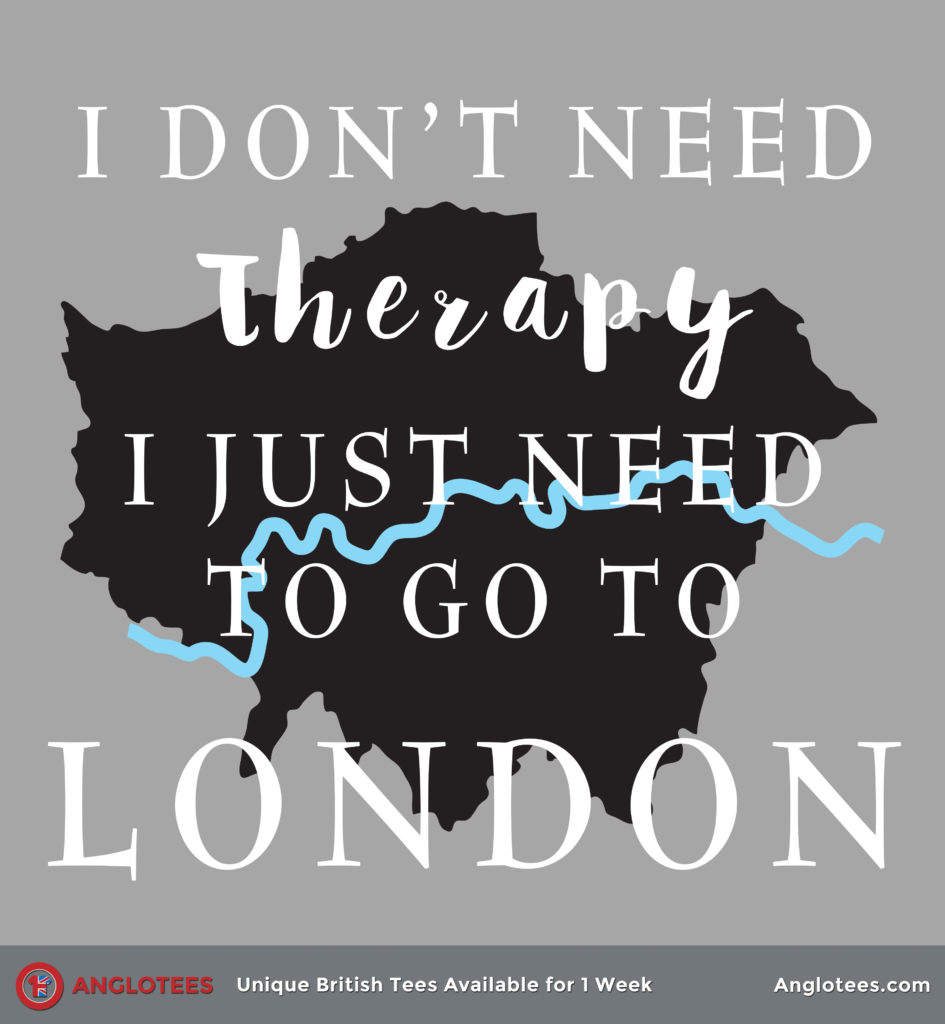 Anglotees: I Just Need London