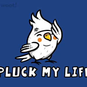 Woot!: Pluck My Life