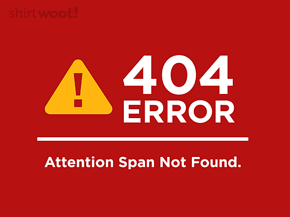 Woot!: Attention Span Not Found