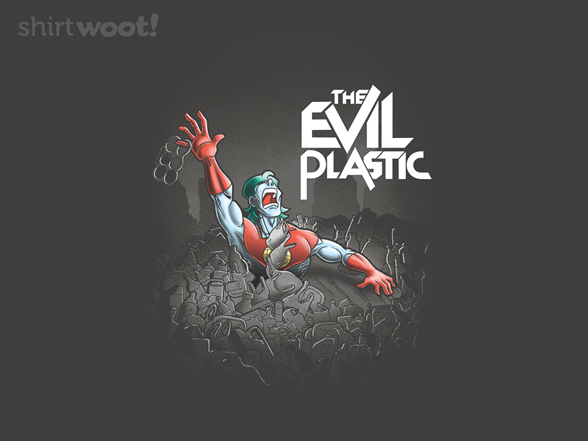 Woot!: The Evil Plastic