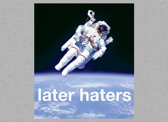 SnorgTees: Later Haters
