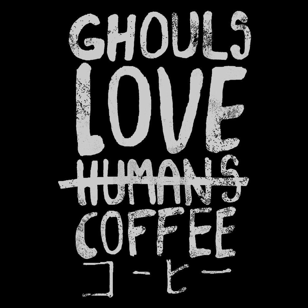 Pop-Up Tee: Ghouls Love Coffee