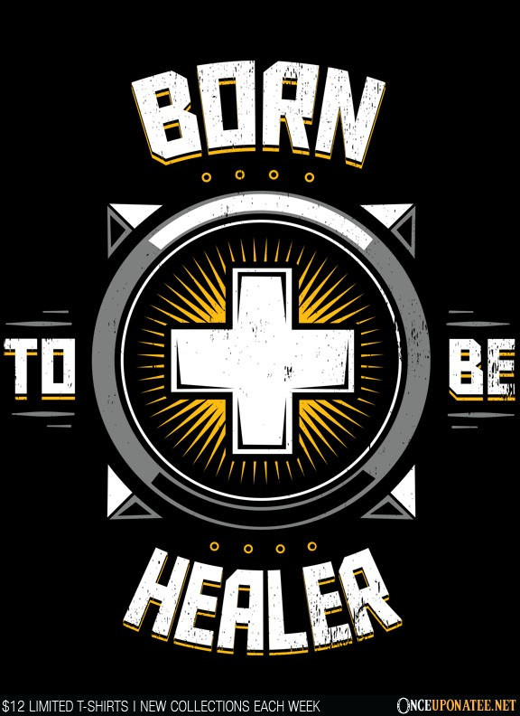 Once Upon a Tee: Born to Heal