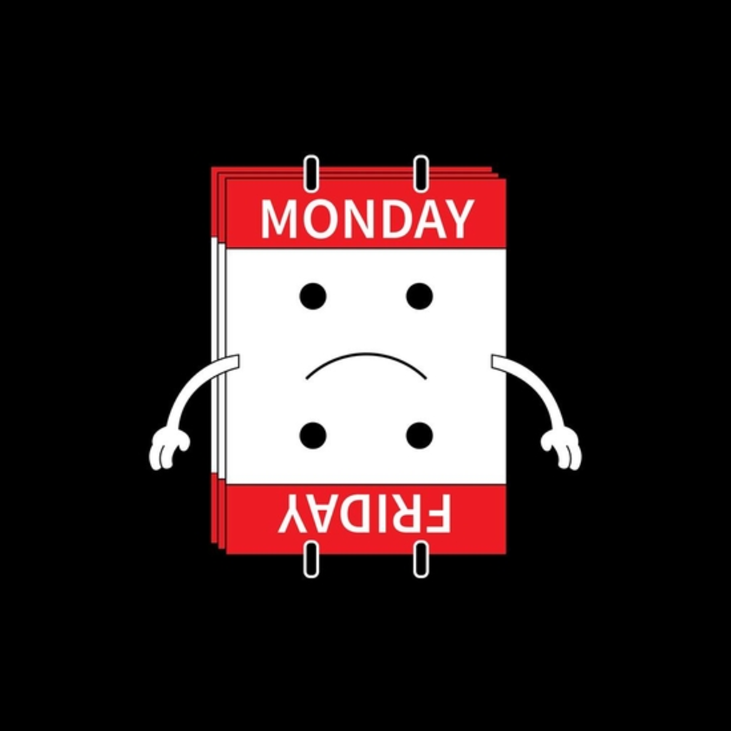 BustedTees: monday friday