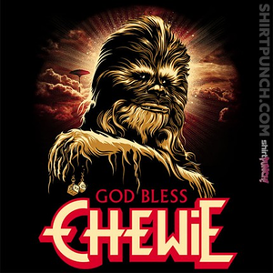 ShirtPunch: God Bless Chewie