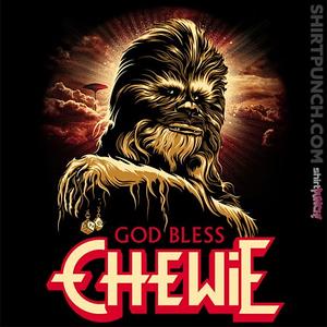 ShirtPunch: God Bless Chewie
