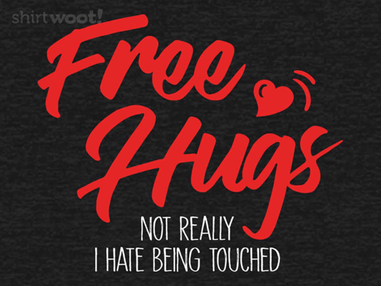 Woot!: No Hugs