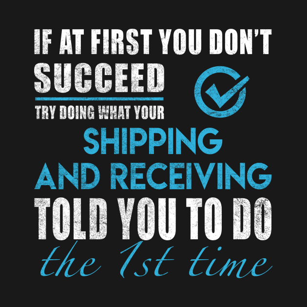 TeePublic: Shipping And Receiving T Shirt - Told You To Do The 1st Time Gift Item Tee