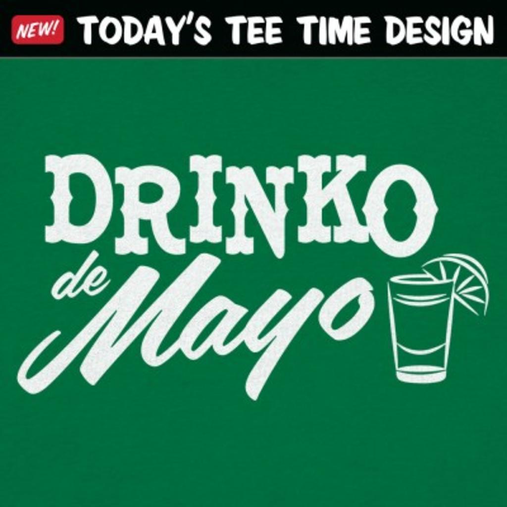 6 Dollar Shirts: Drinko De Mayo