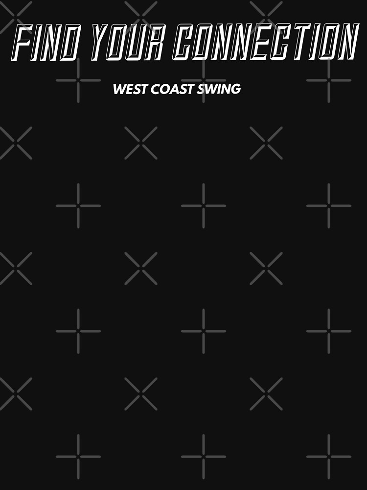 RedBubble: Find your connection West Coast Swing WH