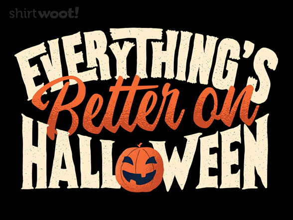 Woot!: Everything's Better On Halloween