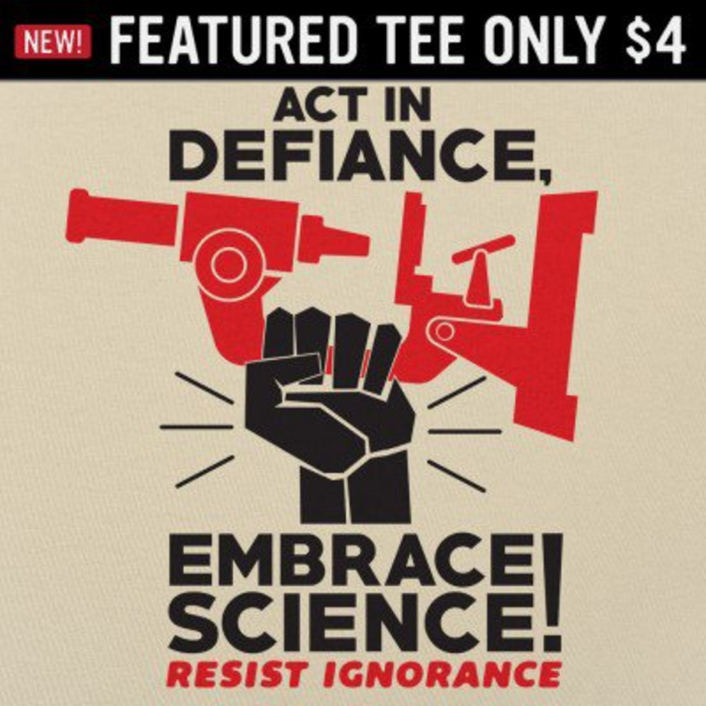6 Dollar Shirts: Embrace Science