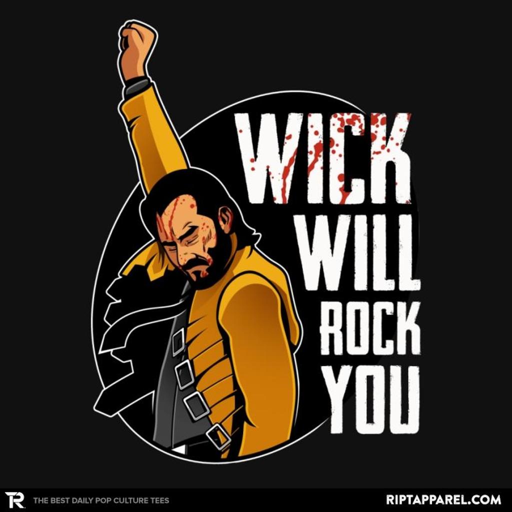 Ript: Wick Will Rock You