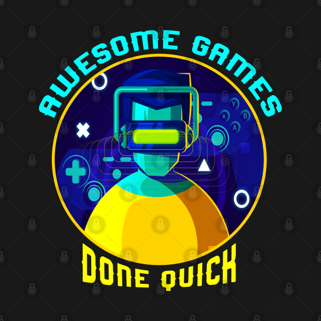 TeePublic: Awesome Games Done Quick,RETRO GAMES,FUNNY GAME SAYING