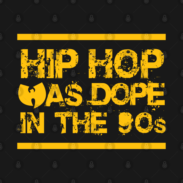 TeePublic: Hip Hop Was Dope In The 90s