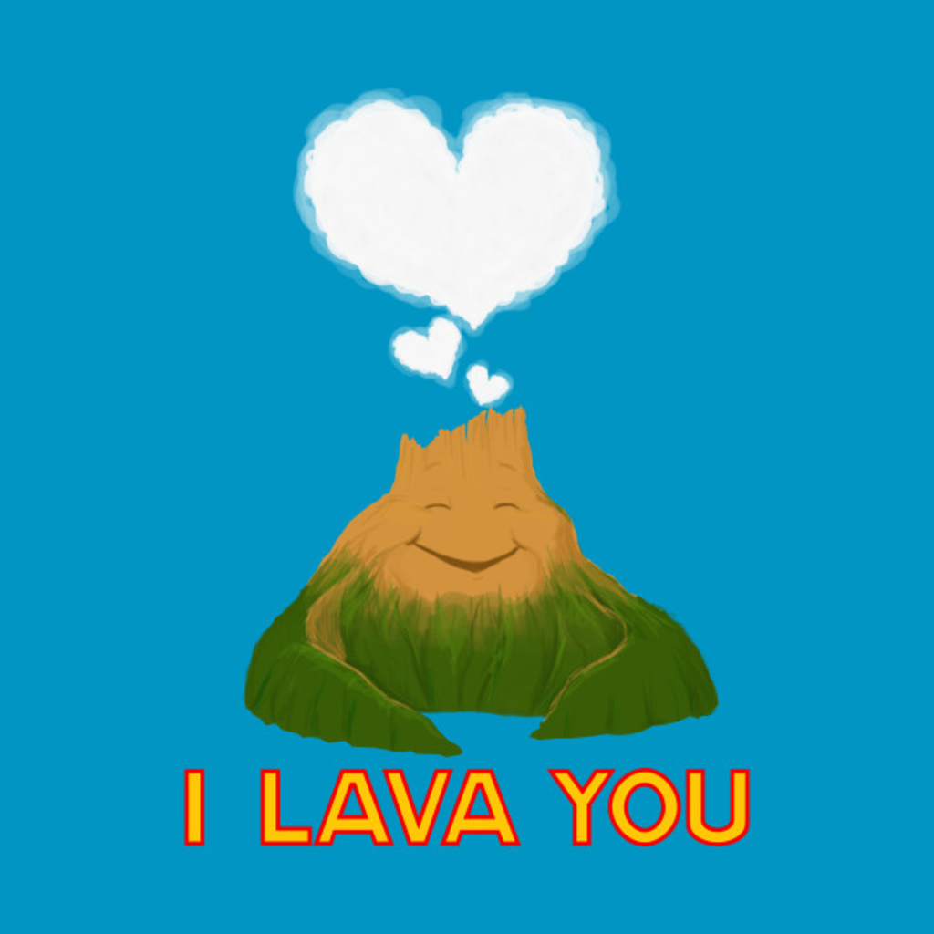 TeePublic: I LAVA YOU