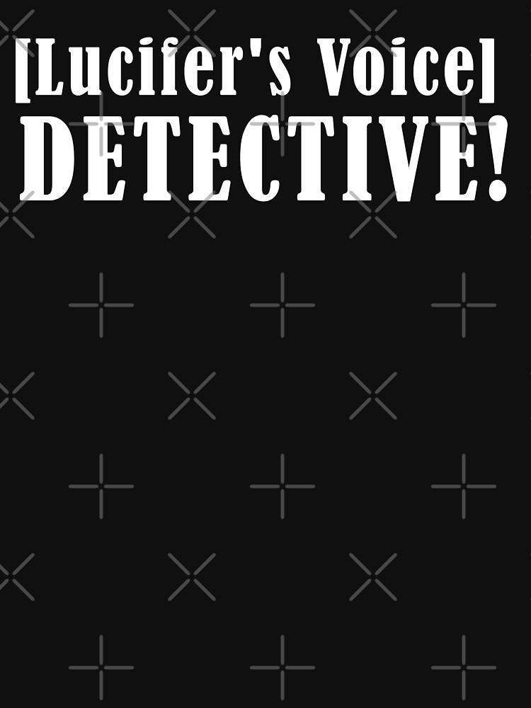 RedBubble: [Lucifer's Voice] DETECTIVE!