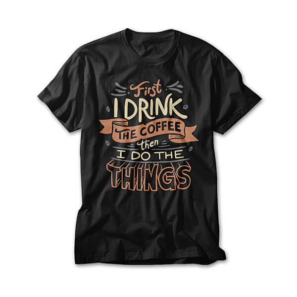 OtherTees: First I Drink The Coffee
