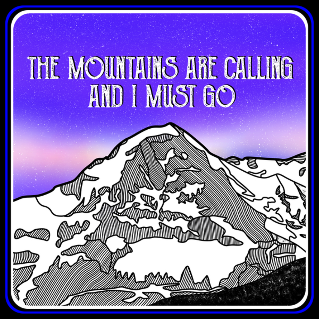 NeatoShop: The mountains are calling and I must go