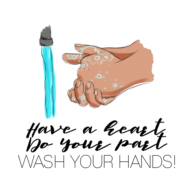 TeePublic: Have a Heart, Do Your Part, Wash Your Hands