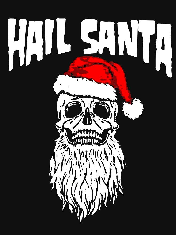 RedBubble: Hail Santa Christmas
