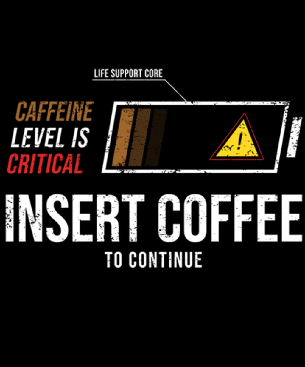 Qwertee: Insert Coffee