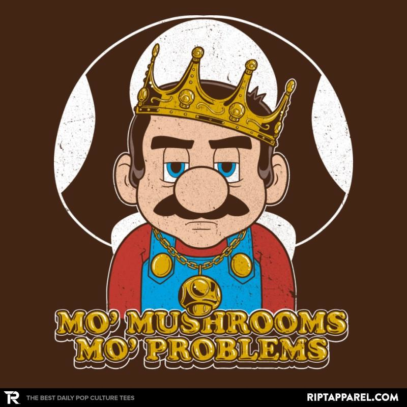 Ript: Mo' Mushrooms Mo' Problems