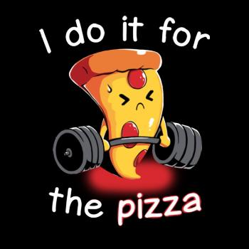BustedTees: I do it for Pizza