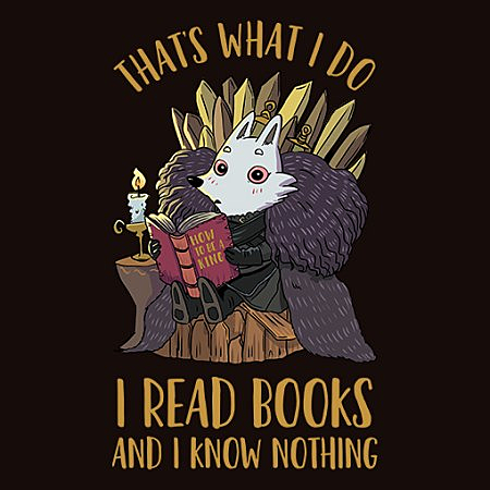 MeWicked: That's What I Do - I Read Books and I Know Nothing - Wolf Snow