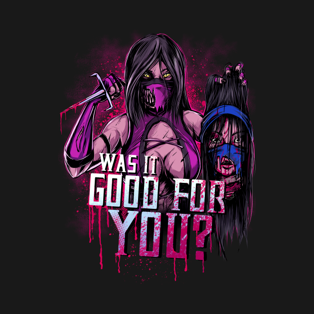 TeePublic: WAS IT GOOD FOR YOU?