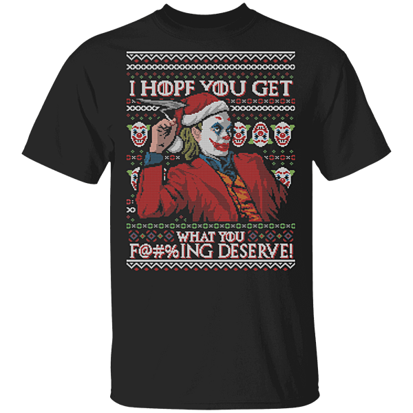 Pop-Up Tee: Get What You Deserve Ugly Sweater