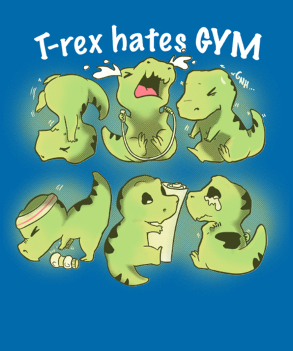 Qwertee: T-rex hates Gym
