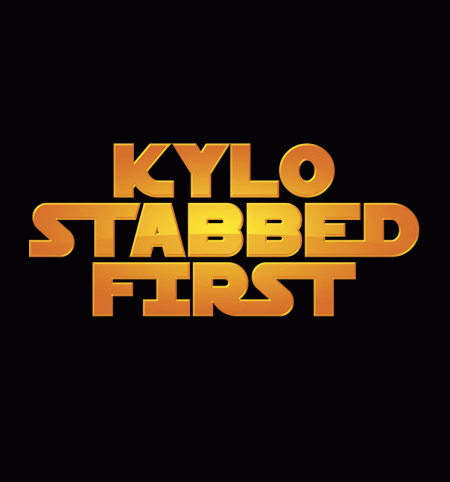 BustedTees: Kylo Stabbed First