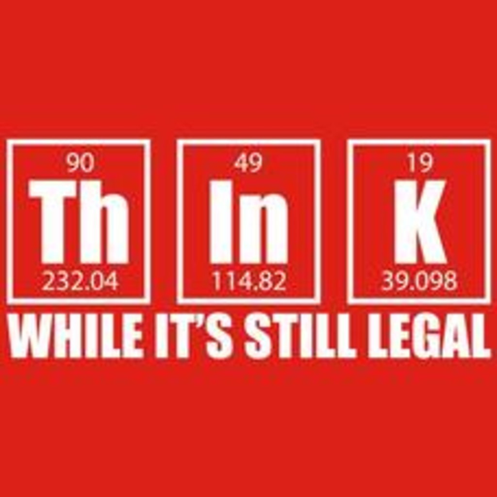 Textual Tees: Think While Its Still Legal T-Shirt