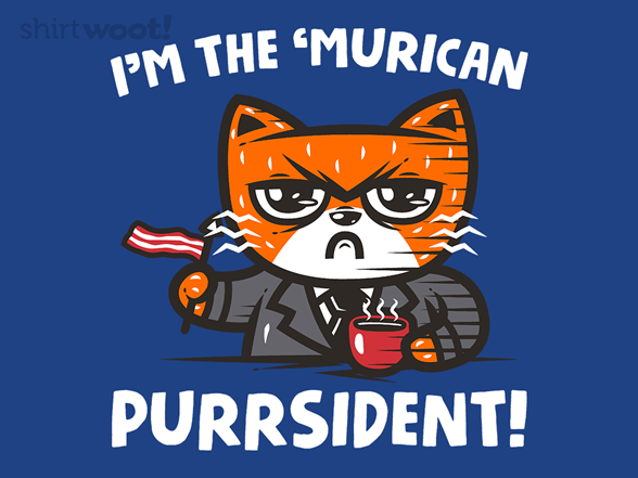 Woot!: The Purrsident! - $8.00 + $5 standard shipping