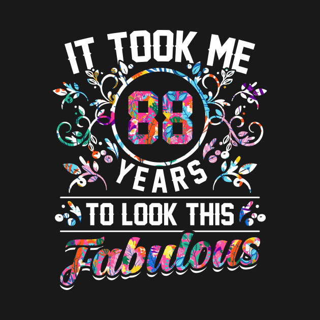 TeePublic: Funny 88 Years Old Good Fabulous Birthday Vintage Floral
