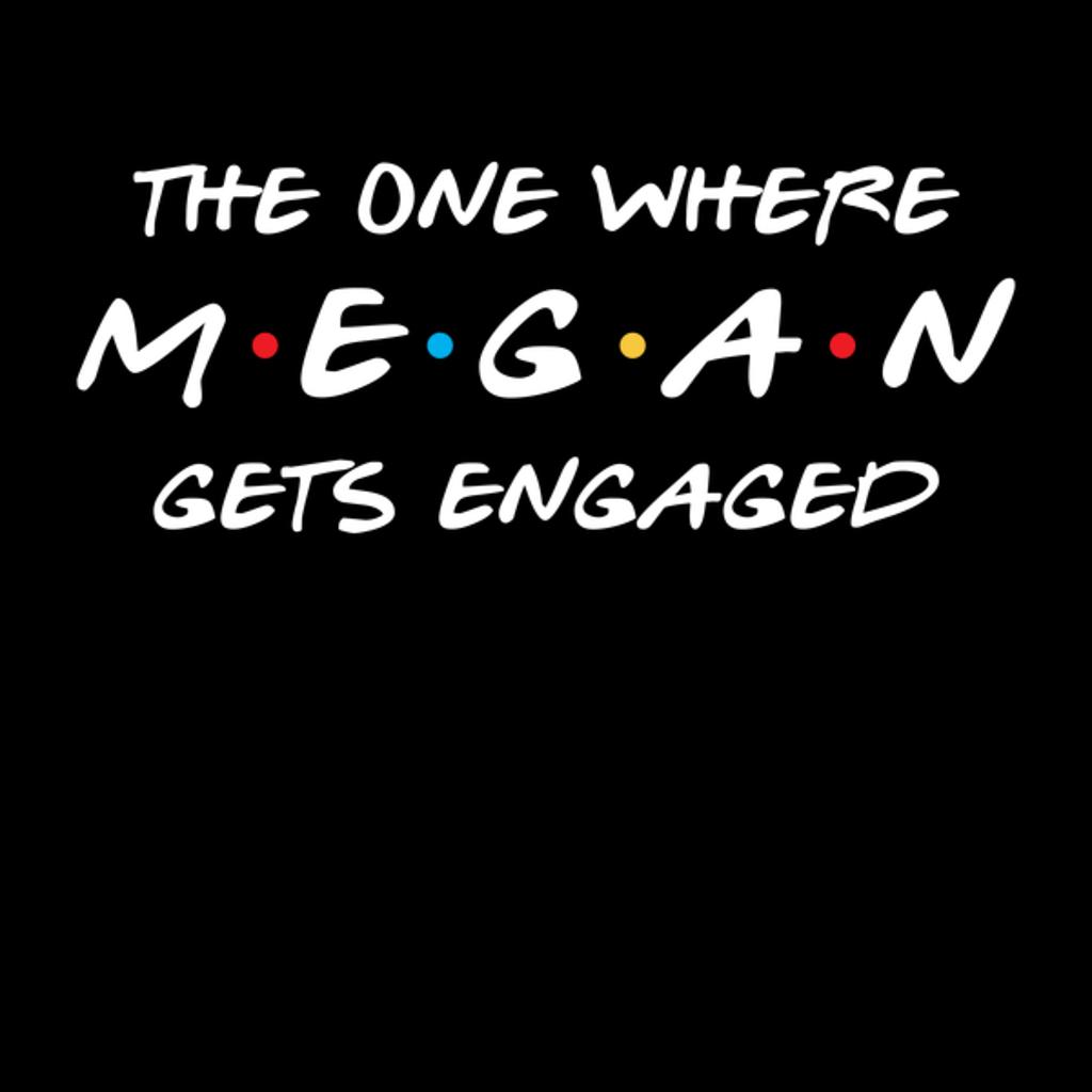NeatoShop: Megan gets engaged