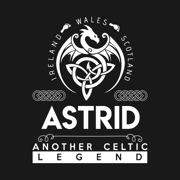 TeePublic: Astrid Name T Shirt - Another Celtic Legend Astrid Dragon Gift Item
