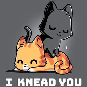TeeTurtle: I Knead You