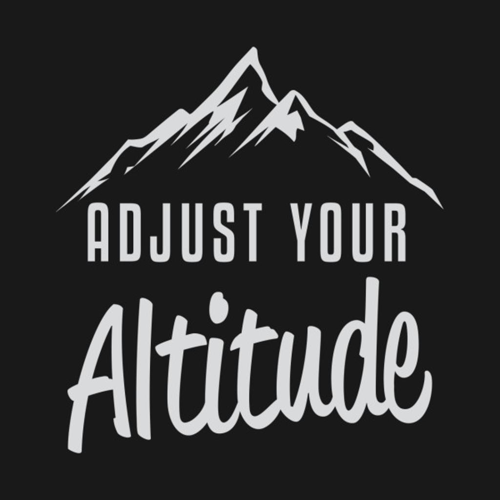 TeePublic: Adjust Your Altitude