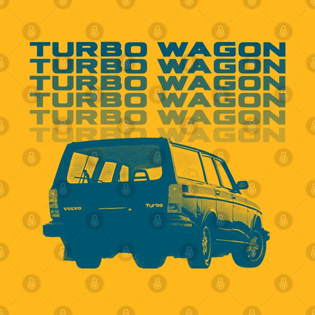 TeePublic: Volvo Turbo Wagon / 80s Style Fanart Design