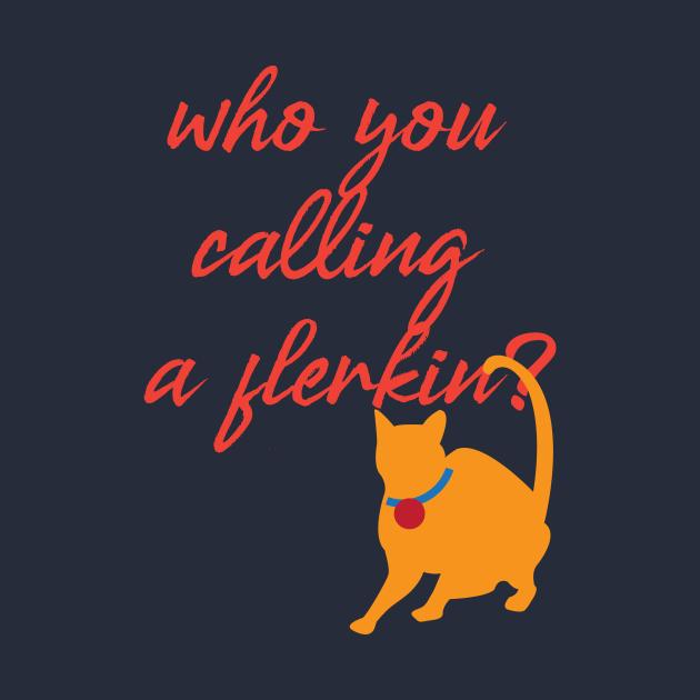 TeePublic: Who you calling a flerkin?