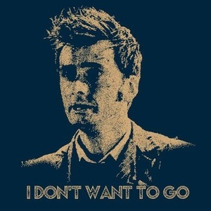 WhovianShirts: I Don't Want To Go