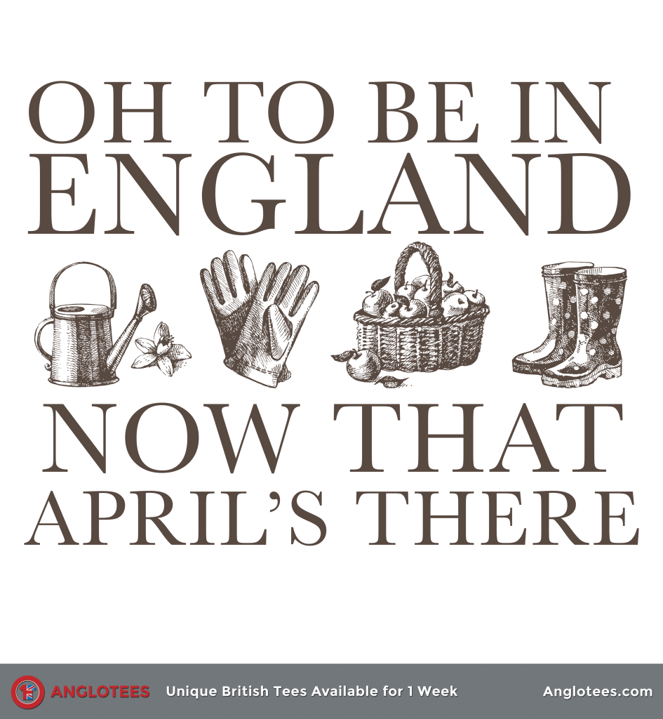 Anglotees: Oh To Be In England