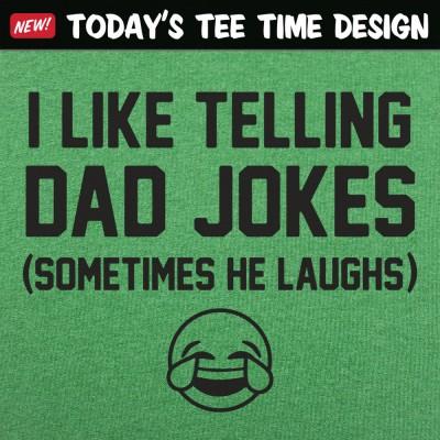 6 Dollar Shirts: Telling Dad Jokes